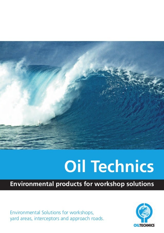 Oil Technics Environmental products for workshop solutions  Environmental Solutions for workshops, yard areas, interceptor...