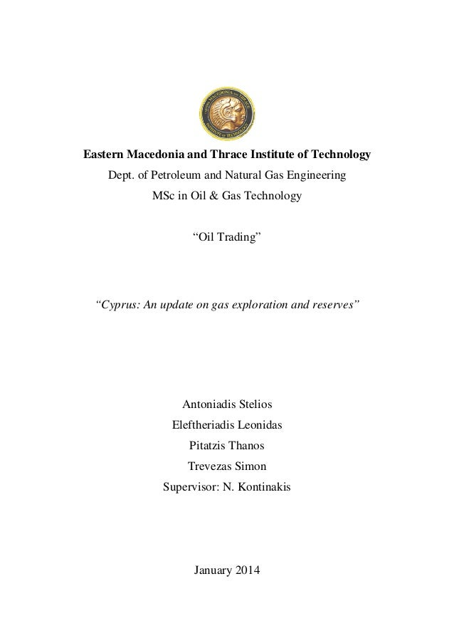 Eastern Macedonia and Thrace Institute of Technology Dept. of Petroleum and Natural Gas Engineering MSc in Oil & Gas Techn...