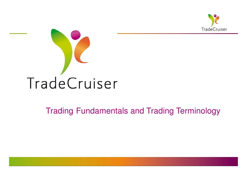 Trading Fundamentals and Trading Terminology