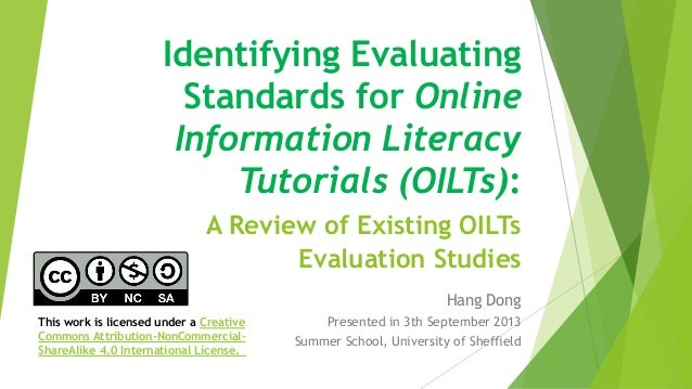 Identifying Evaluating Standards for Online Information Literacy Tutorials (OILTs): A Review of Existing OILTs Evaluation ...