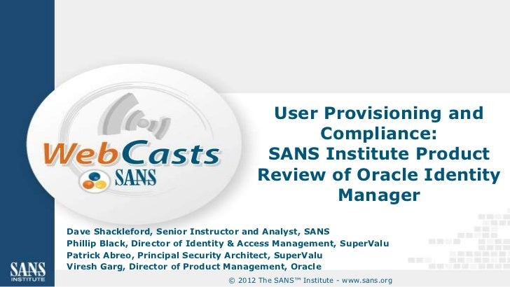 User Provisioning and                                              Compliance:                                         SAN...