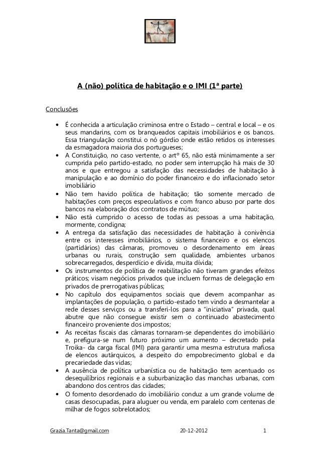 A (não) política de habitação e o IMI (1ª parte)Conclusões  •   É conhecida a articulação criminosa entre o Estado – centr...