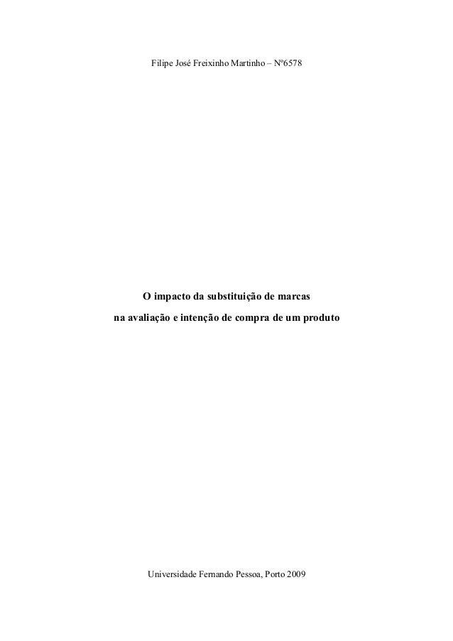 Filipe José Freixinho Martinho – Nº6578  O impacto da substituição de marcas na avaliação e intenção de compra de um produ...