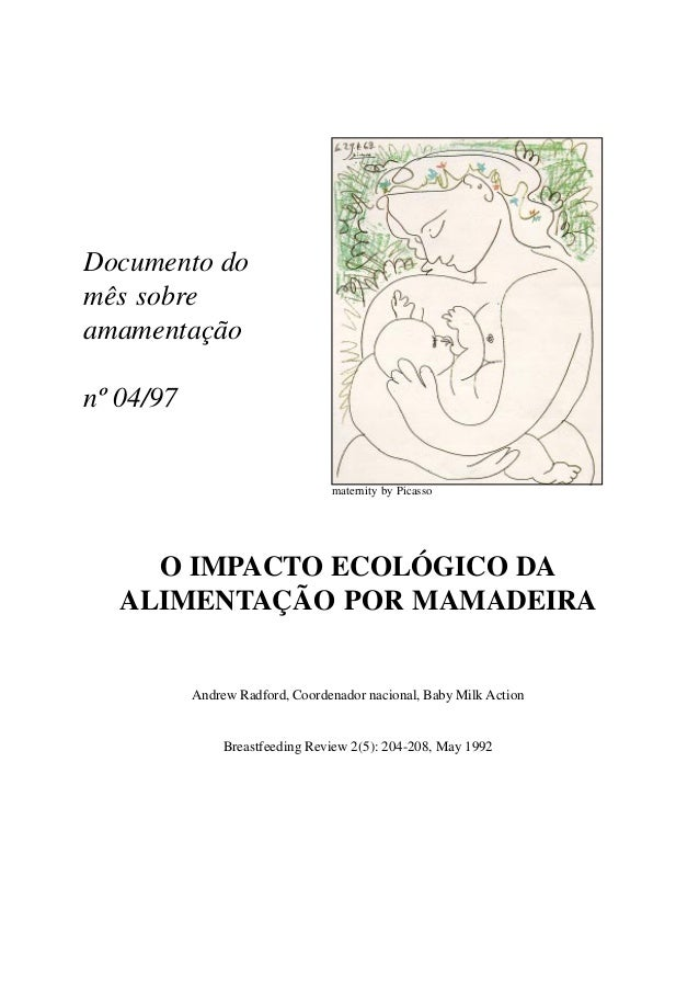 1 Documento do mês sobre amamentação nº 04/97 O IMPACTO ECOLÓGICO DA ALIMENTAÇÃO POR MAMADEIRA Andrew Radford, Coordenador...