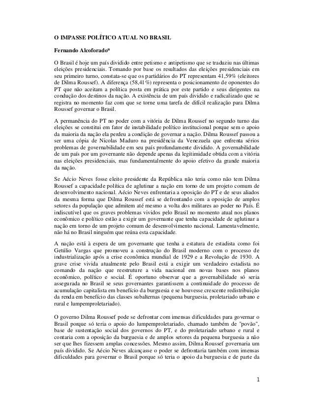 O IMPASSE POLÍTICO ATUAL NO BRASIL  Fernando Alcoforado*  O Brasil é hoje um país dividido entre petismo e antipetismo que...