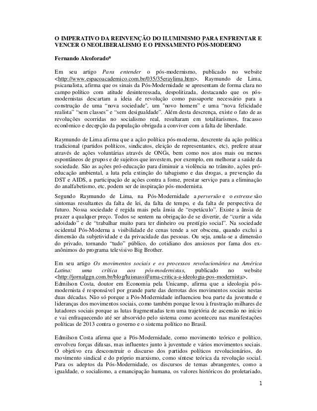 1 O IMPERATIVO DA REINVENÇÃO DO ILUMINISMO PARA ENFRENTAR E VENCER O NEOLIBERALISMO E O PENSAMENTO PÓS-MODERNO Fernando Al...