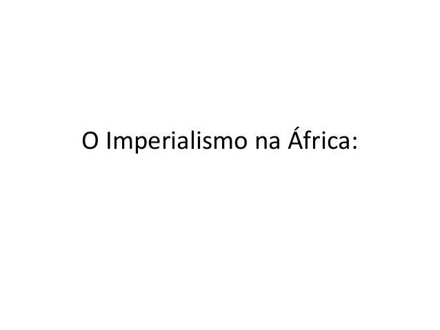 O Imperialismo na África: