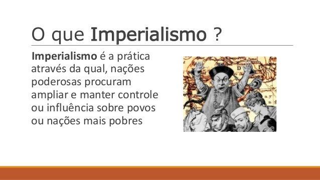 Resultado de imagem para o Imperialismo
