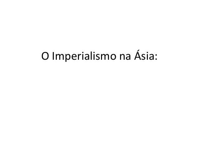 O Imperialismo na Ásia:
