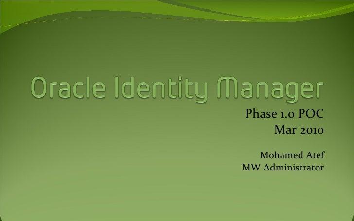Phase 1.0 POC Mar 2010 Mohamed Atef MW Administrator