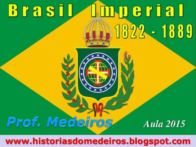 www.historiasdomedeiros.blogspot.com Aula 2015