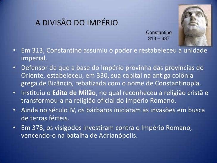 A DIVISÃO DO IMPÉRIO                                              Constantino                                             ...