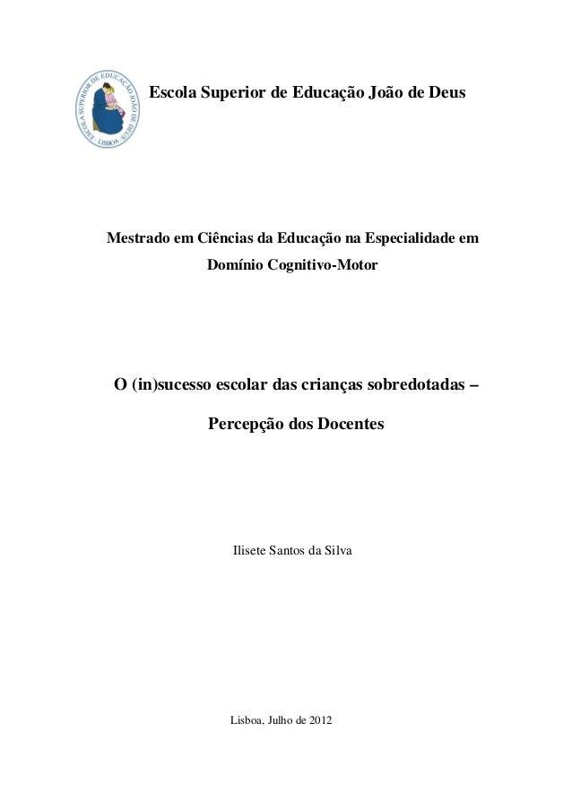 Escola Superior de Educação João de Deus Mestrado em Ciências da Educação na Especialidade em Domínio Cognitivo-Motor O (i...