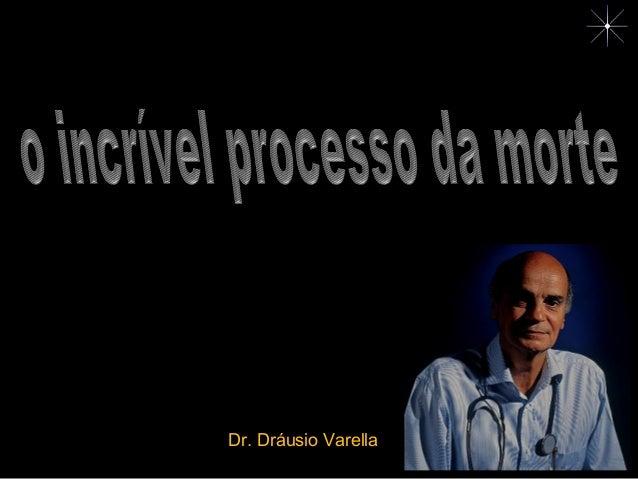 Dr. Dráusio Varella