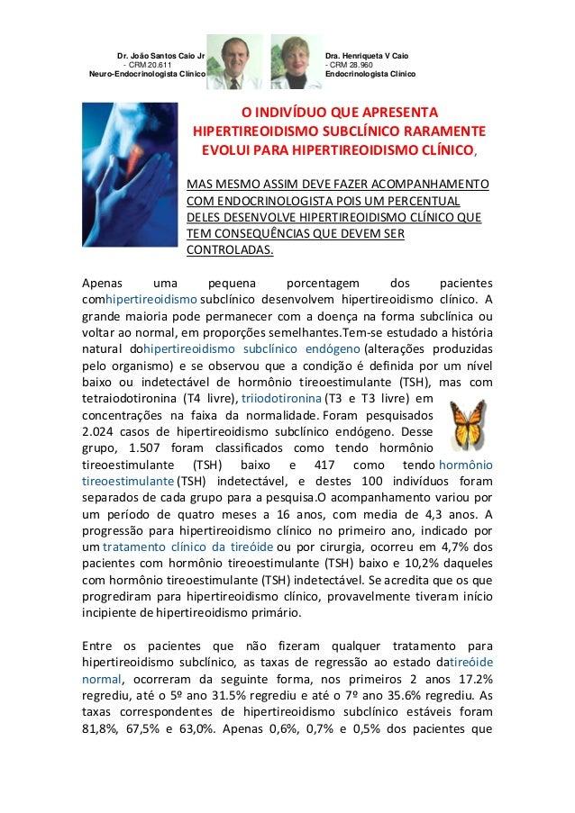 Dr. João Santos Caio Jr - CRM 20.611 Neuro-Endocrinologista Clínico  Dra. Henriqueta V Caio - CRM 28.960 Endocrinologista ...