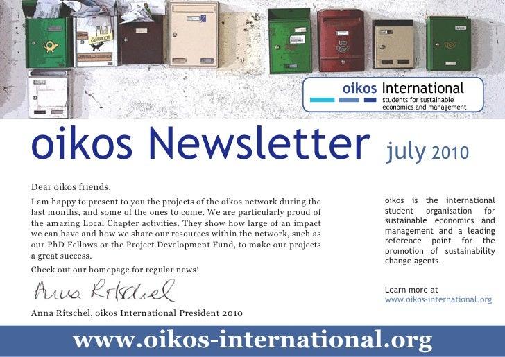 oikos Newsletter                                                            july 2010     Dear oikos friends,     I am hap...