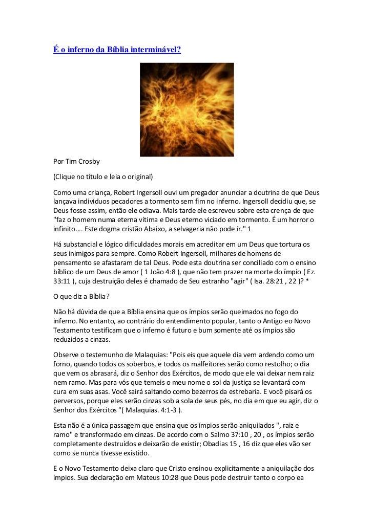 É o inferno da Bíblia interminável?Por Tim Crosby(Clique no título e leia o original)Como uma criança, Robert Ingersoll ou...