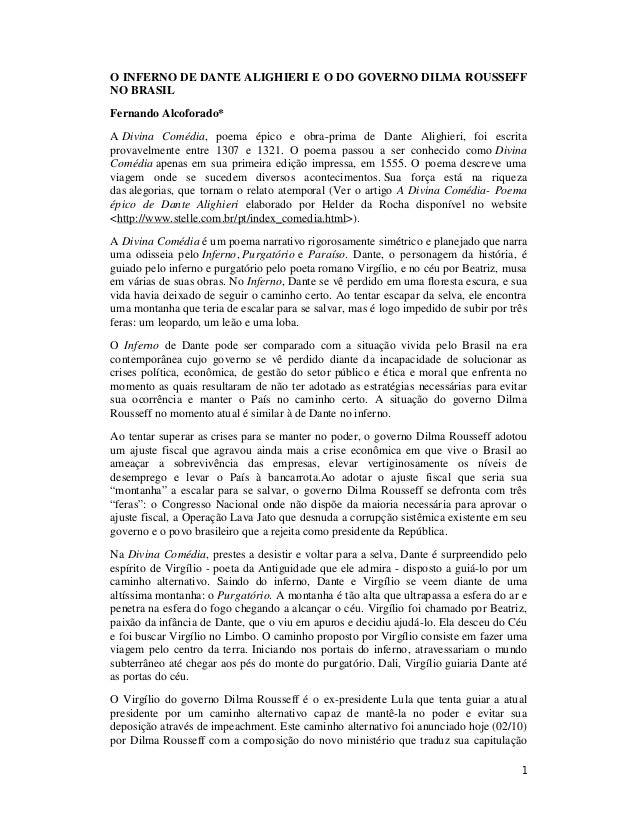 1 O INFERNO DE DANTE ALIGHIERI E O DO GOVERNO DILMA ROUSSEFF NO BRASIL Fernando Alcoforado* A Divina Comédia, poema épico ...