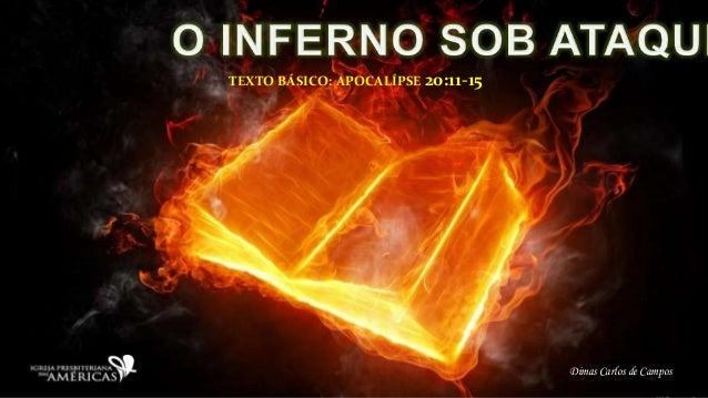 Dimas Carlos de Campos TEXTO BÁSICO: APOCALÍPSE 20:11-15