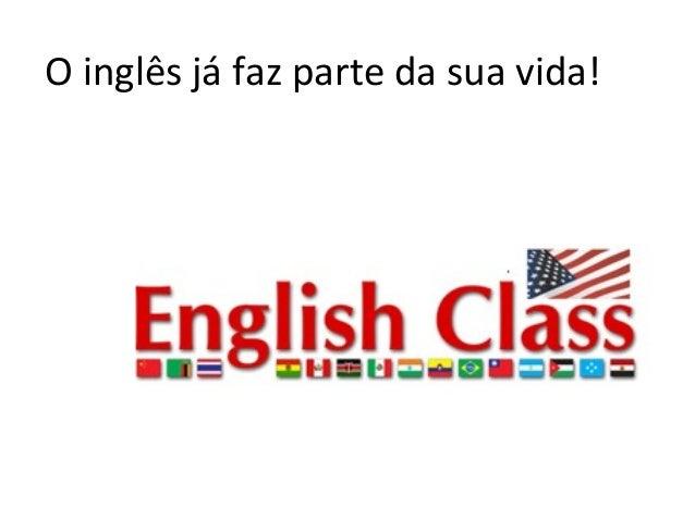 O inglês já faz parte da sua vida!