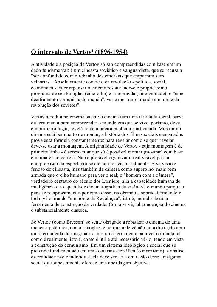 O intervalo de Vertov¹ (1896-1954)A atividade e a posição de Vertov só são compreendidas com base em umdado fundamental: é...