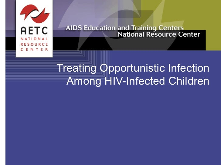 Treating Opportunistic Infection Among HIV-Infected Children
