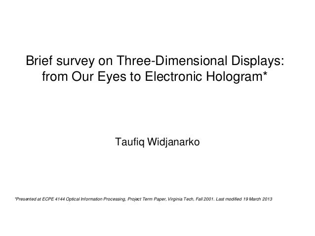 Brief survey on Three-Dimensional Displays:        from Our Eyes to Electronic Hologram*                                  ...