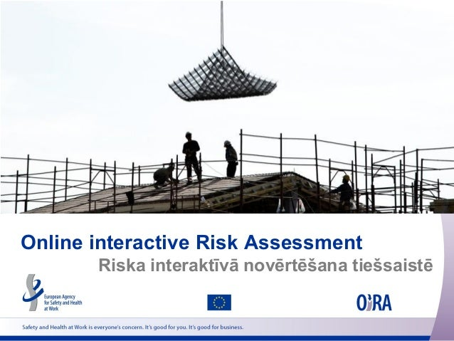 Online interactive Risk Assessment Riska interaktīvā novērtēšana tiešsaistē