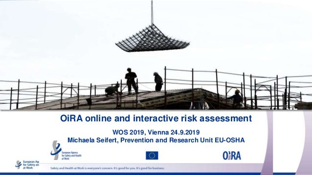 OiRA online and interactive risk assessment WOS 2019, Vienna 24.9.2019 Michaela Seifert, Prevention and Research Unit EU-O...