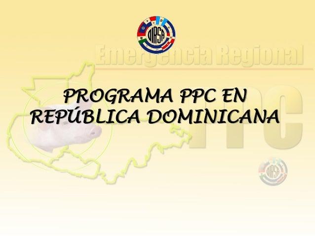 PROGRAMA PPC EN REPÚBLICA DOMINICANA