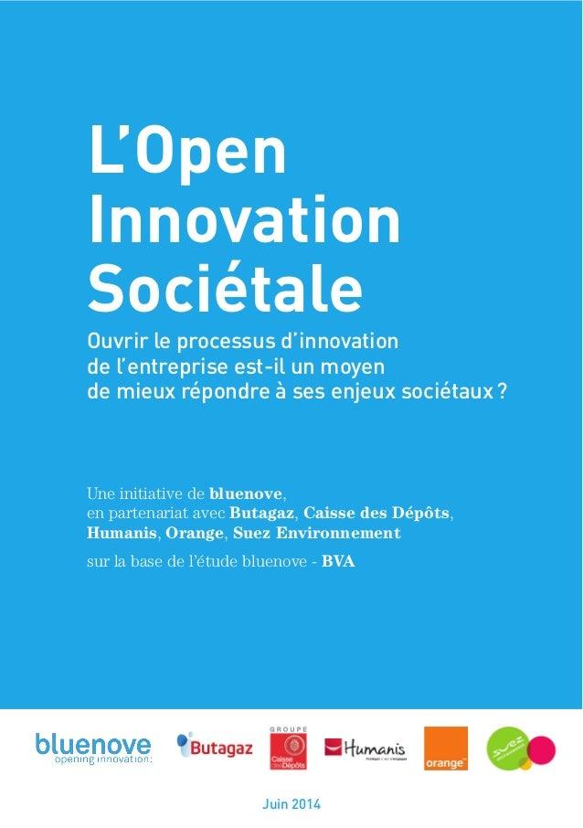 Ouverture et collaboration, les nouveaux enjeux de l'innovation L'Open Innovation Sociétale Ouvrir le processus d'innovati...