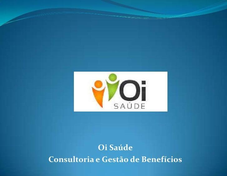 Oi SaúdeConsultoria e Gestão de Benefícios