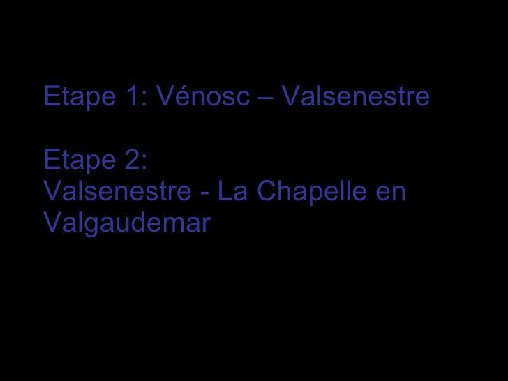 Etape 1: Vénosc – Valsenestre Etape 2:  Valsenestre - La Chapelle en Valgaudemar   par Marie