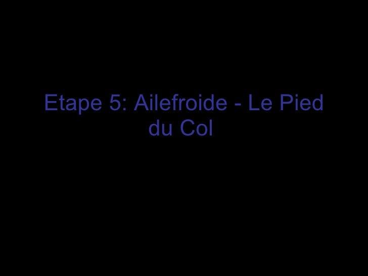 Etape 5: Ailefroide - Le Pied du Col