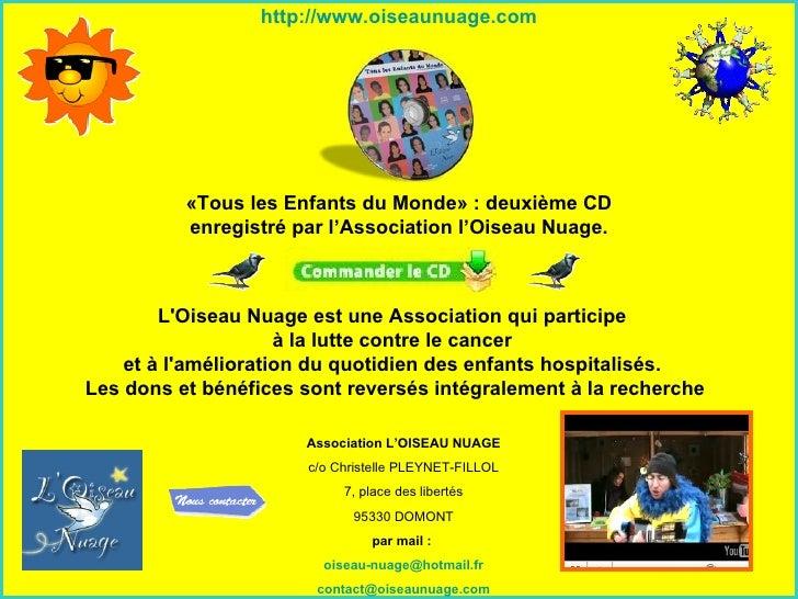 http ://www.oiseaunuage.com Association L'OISEAU NUAGE c/o Christelle PLEYNET-FILLOL 7, place des libertés 95330 DOMONT pa...