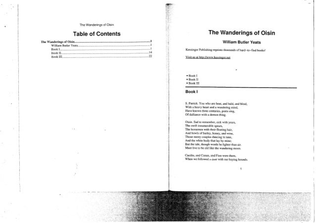 The Wanderings of Oisin Table of Contents The Wanderings of Oisin William Butler Yeats Book I Book I I Book III The Wander...