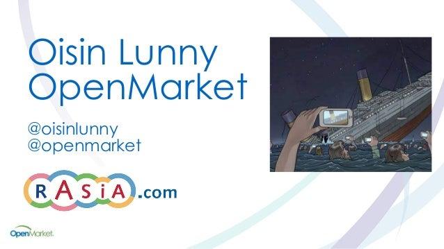 Oisin Lunny OpenMarket @oisinlunny @openmarket