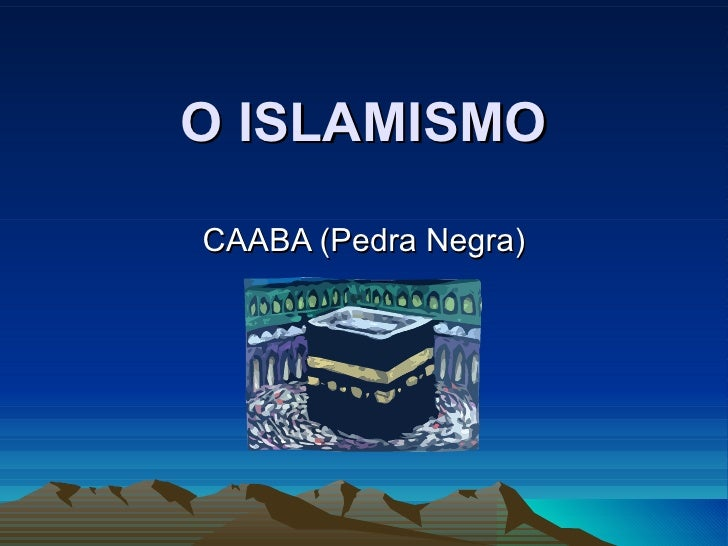O ISLAMISMOCAABA (Pedra Negra)