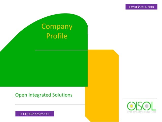 Open Integrated Solutions Company Profile Established in 2010 D-130, KDA Scheme # 1