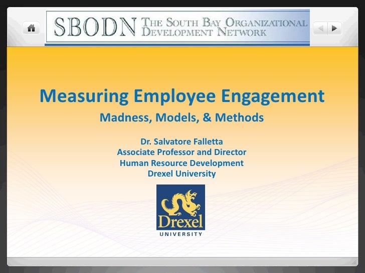 Measuring Employee Engagement Madness, Models, & Methods Dr. Salvatore Falletta Associate Professor and Director Human Res...