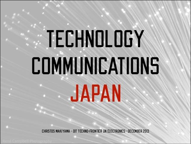 TECHNOLOGY COMMUNICATIONS JAPAN Christos Makiyama - OIT Techno-Frontier on Electronics - December 2013