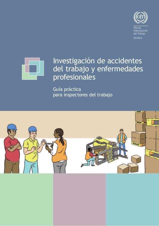 OITInvestigacióndeaccidentesdeltrabajoyenfermedadesprofesionales:Guíaprácticaparainspectoresdeltrabajo Servicio de Admin...
