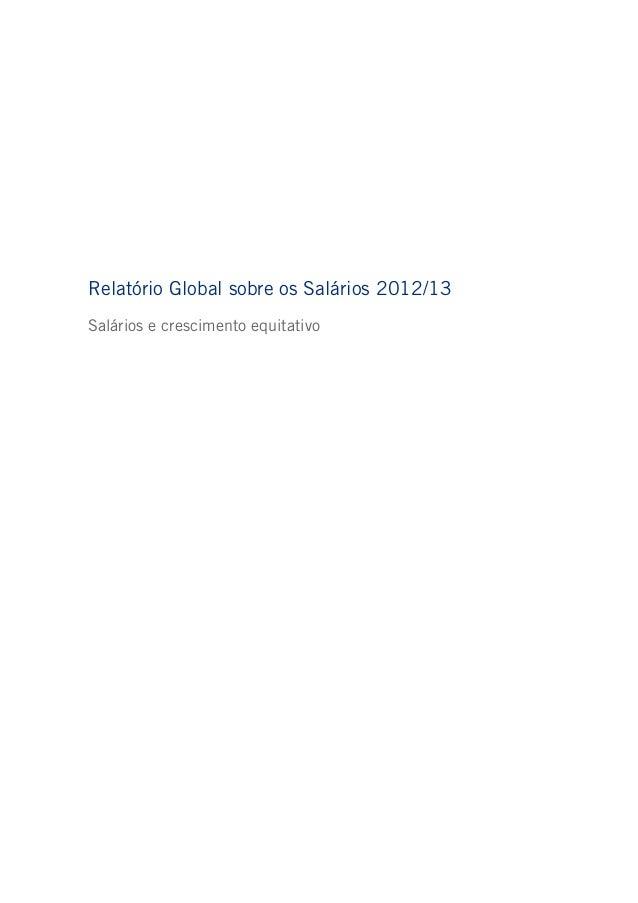 Relatório Global sobre os Salários 2012/13 Salários e crescimento equitativo