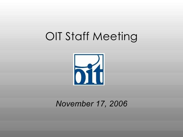 OIT Staff Meeting November 17, 2006