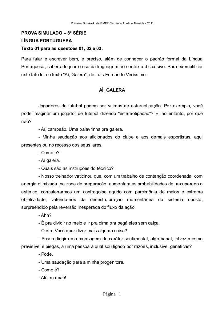 Primeiro Simulado da EMEF Ceciliano Abel de Almeida - 2011PROVA SIMULADO – 8ª SÉRIELÍNGUA PORTUGUESATexto 01 para as quest...