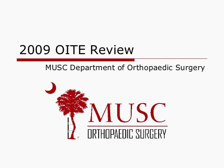 2009 OITE Review MUSC Department of Orthopaedic Surgery