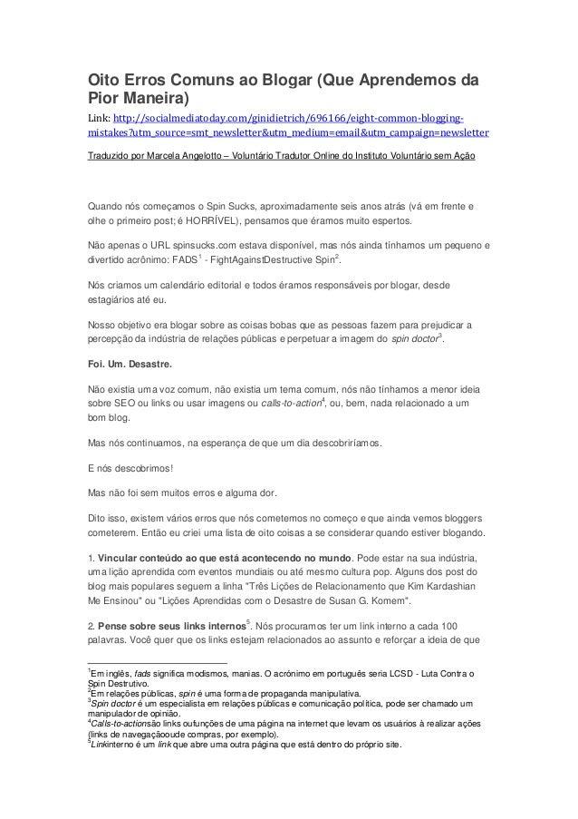 Oito Erros Comuns ao Blogar (Que Aprendemos daPior Maneira)Link: http://socialmediatoday.com/ginidietrich/696166/eight-com...