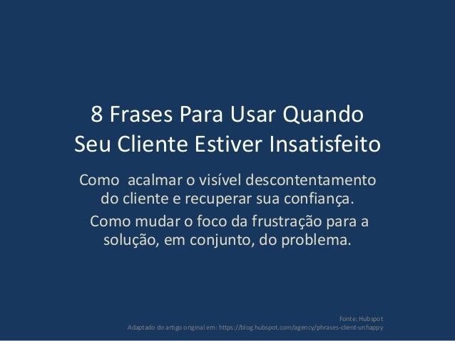 8 Frases Para Usar Com Um Cliente Insatisfeito