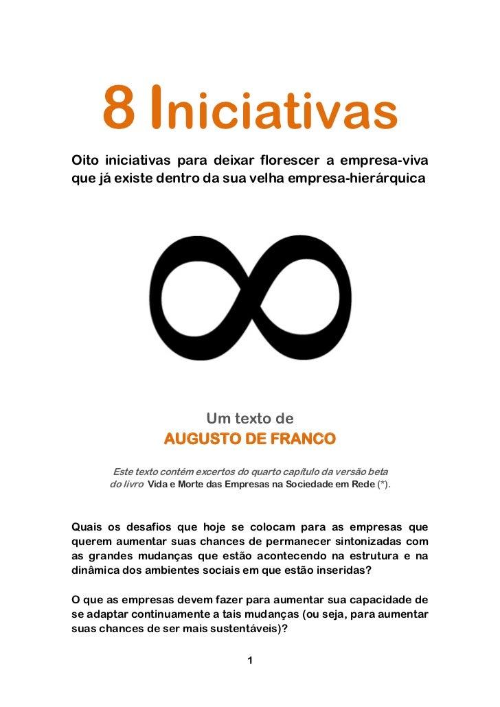 8 IniciativasOito iniciativas para deixar florescer a empresa-vivaque já existe dentro da sua velha empresa-hierárquica   ...