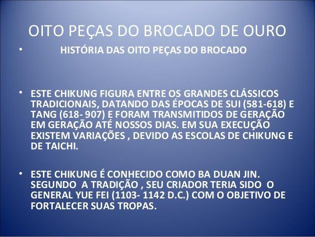 OITO PEÇAS DO BROCADO DE OURO • HISTÓRIA DAS OITO PEÇAS DO BROCADO • ESTE CHIKUNG FIGURA ENTRE OS GRANDES CLÁSSICOS TRADIC...